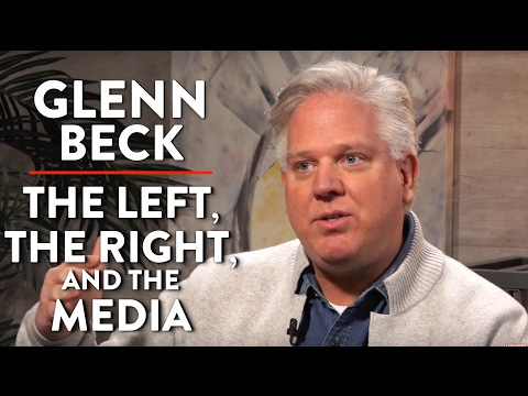 Glenn Beck on The Left, The Right, and Mainstream Media (Pt. 1)
