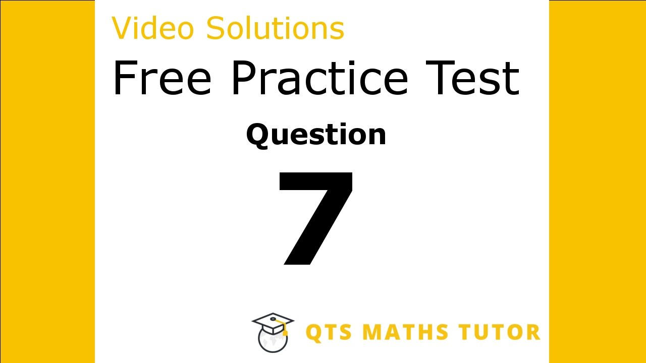 Numeracy skills test practice questions Test 1 – Q7 QTS Maths Tutor ...