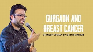 Gurgaon and Breast Cancer | Stand-Up Comedy by Shimit Mathur | Comedy Munch