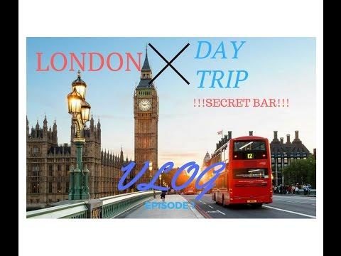 LONDON DAY TRIP | SECRET BAR | VLOG EP  1