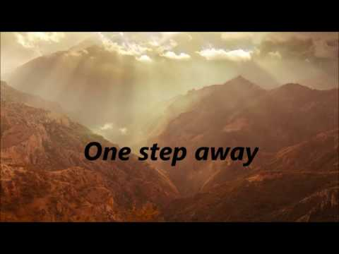 Casting Crowns - One Step Away (Lyrics)