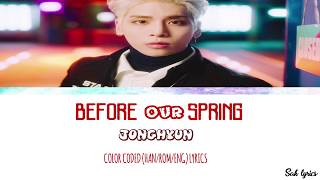 JONGHYUN - Before Our Spring (우린 봄이 오기 전에)' (Color Coded Han/Rom/Eng Lyrics)