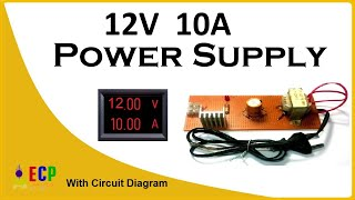 How To Make 12v And 10amp Power Supply Easy With Circuit Diagram