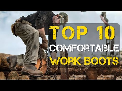 10 Most Comfortable Work Boots for Men