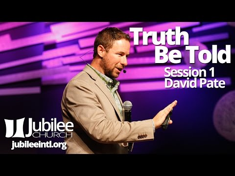Truth Be Told Session 1, David Pate