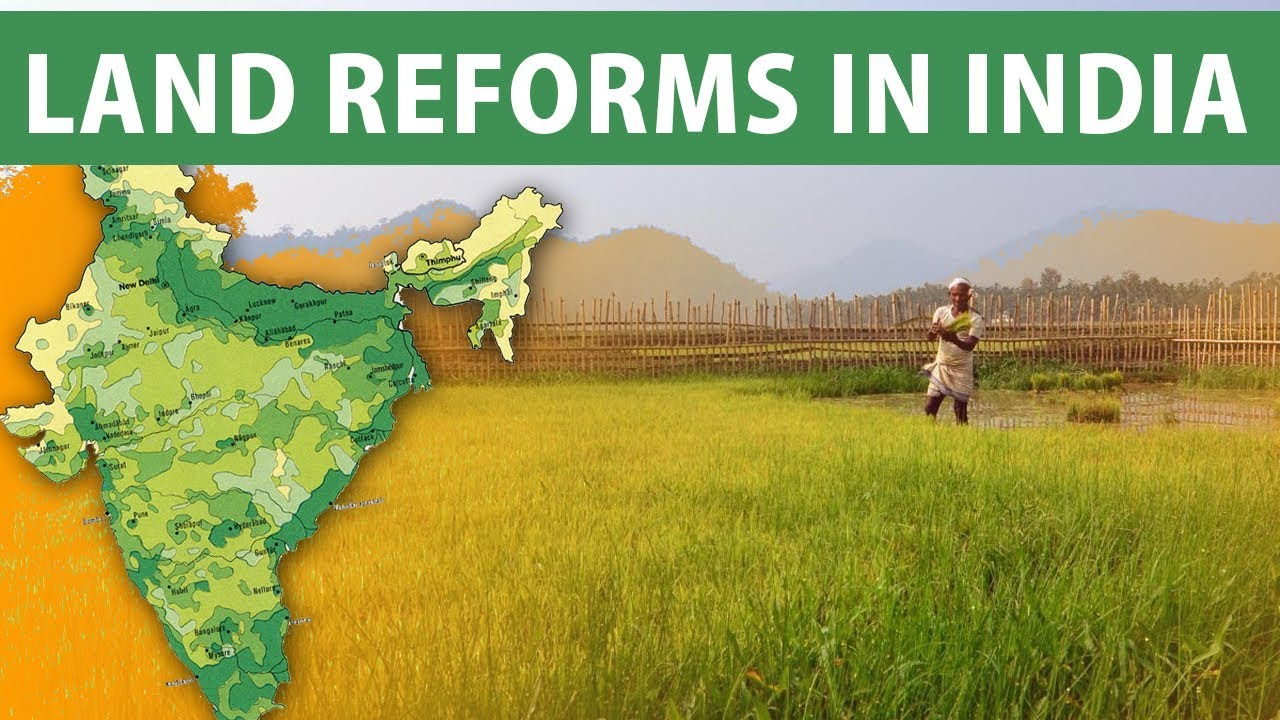 LAND REFORMS IN INDIA, POST INDEPENDENCE CONSOLIDATION,GENERAL STUDIES  PAPER 3