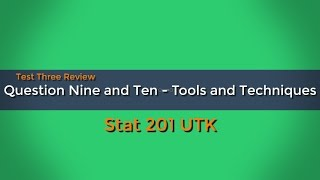Tools and Techniques - Test 3 Review - Question Nine and Ten