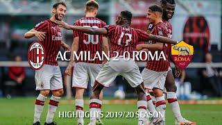 Highlights   Ac Milan 2-0 Roma   Matchday 28   Serie A Tim 2019/20