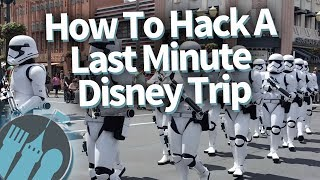 How To Hack A Last Minute Disney Trip