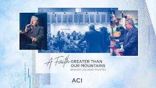 ACI 5/31/20 English Service – A Faith Greater Than Our Mountains