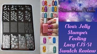 Clear Jelly Stamper Stamping Plates Swatch Review Featuring Cjs-51 Feeling Lacy