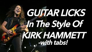 Killer Guitar licks lesson in the style of Kirk Hammett from Metallica: (with tabs)