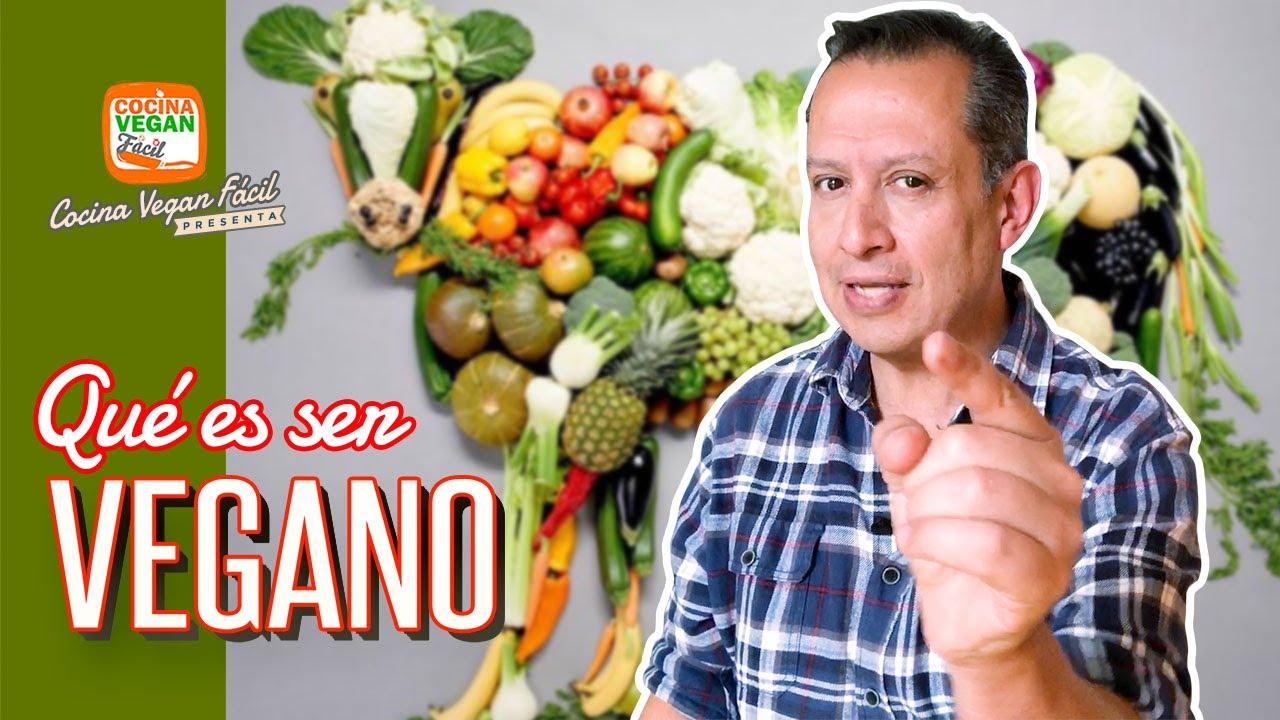 ¿Qué es ser vegano? - Cocina Vegan Fácil