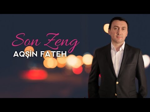 Aqsin Fateh - Son Zeng (Official Video)
