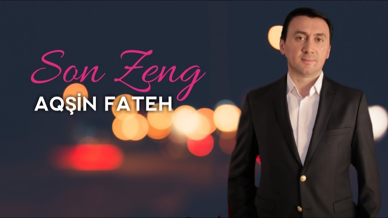 Aqsin Fateh Son Zeng Official Video Youtube