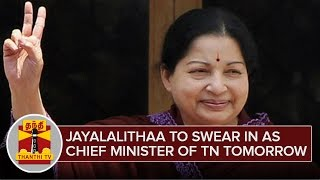Jayalalithaa to swear in as Chief Minister of Tamil Nadu Tomorrow | Detailed Report