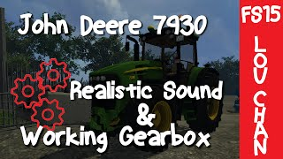 FS15 mod review: John Deere 7930 real sound and GEARBOX