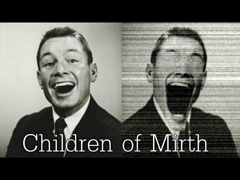 """Children of Mirth"" Creepypasta"
