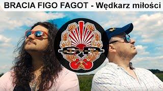 BRACIA FIGO FAGOT - Wędkarz miłości [OFFICIAL VIDEO]