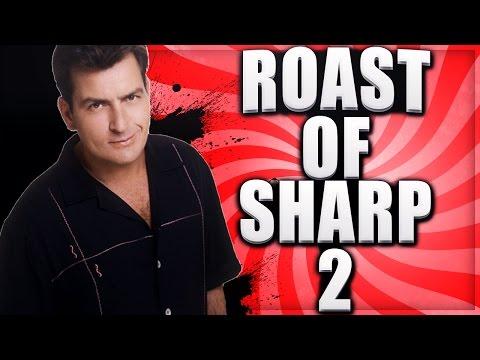 ROAST OF SHARP #2