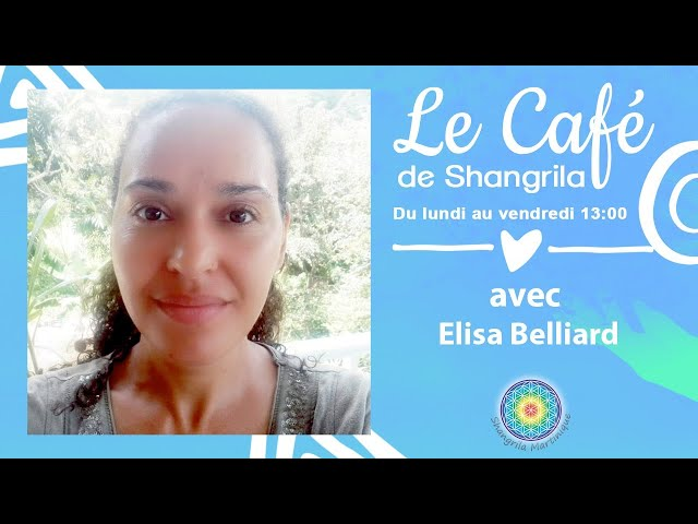 Le Café de Shangrila avec Elisa Belliard