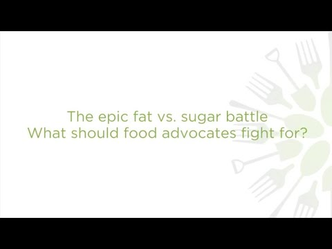 The epic fat vs. sugar battle: What should food advocates fight for?