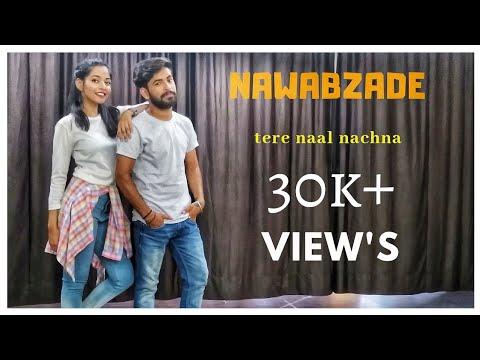 Nawabzaade | TERE NAAL NACHNA | Badshah | Raghav Dharmesh Punit|   Choreographed By Riyansh Gharu