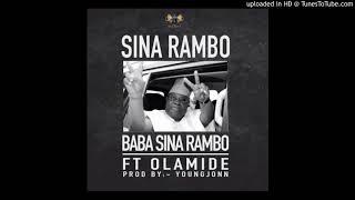 Sina Rambo -  Baba Sina Rambo ft Olamide Latest 2018 Naija Song