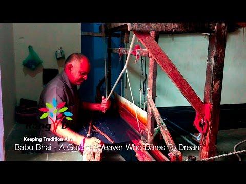Babu Bhai - A Gujarati Weaver Who Dares To Dream