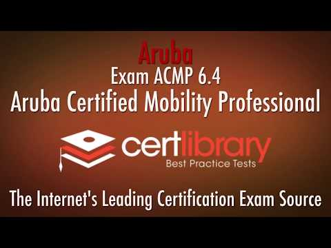 ACMP 6.4 Aruba Certification Practice Test -  2018 | www.certlibrary.com