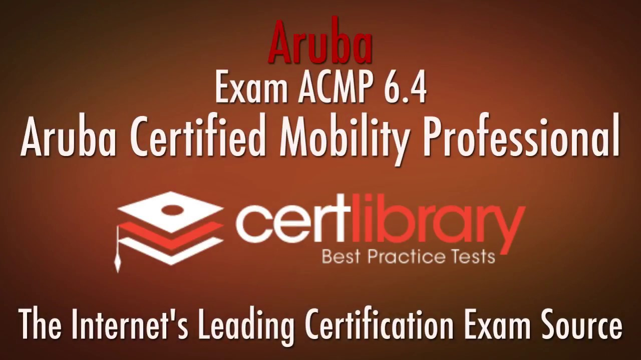 Acmp 64 Aruba Certification Practice Test 2018 Certlibrary
