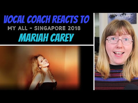 Vocal Coach Reacts to Mariah Carey My All  Singapore 2018