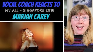 Vocal Coach Reacts to Mariah Carey 'My All' LIVE Singapore 2018