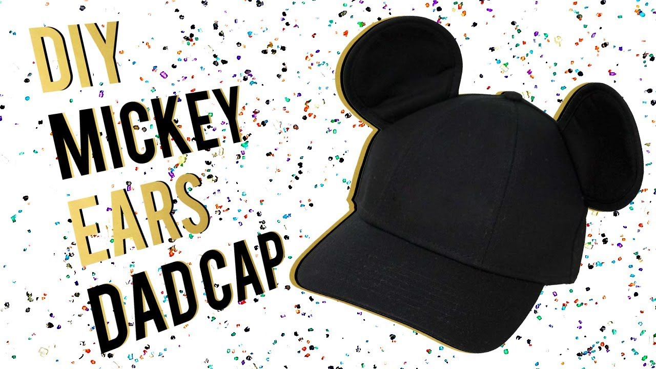 efadaac3793ad DIY Mickey Mouse Ears Dad Cap (Super Easy) I A Crafter In Training