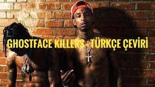 "21 Savage, Offset  & Metro Boomin  - ""Ghostface Killers"" Ft Travis Scott (TÜRKÇE ÇEVİRİ)"