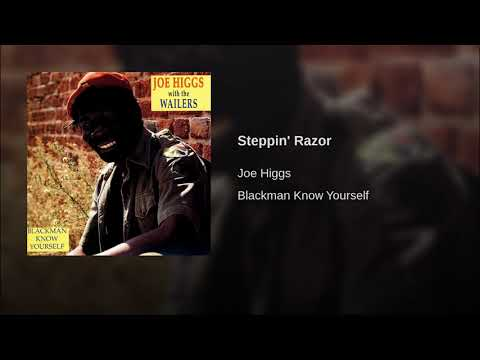 JOE HIGGS - STEPPIN' RAZOR