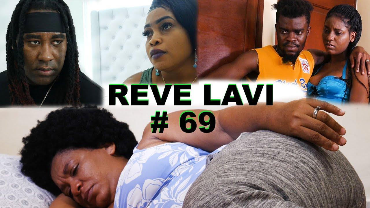 REVE LAVI #69 (Mini Série)● Manman Carmel ap domi devan pòt kay Kok Letan  JOE tounen ak Mylee