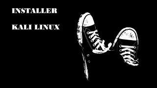 Comment Installer Kali Linux - Installation complète