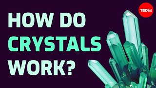 How do crystals work? - Graham Baird