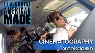 """""""American Made"""" Cinematography Breakdown"""