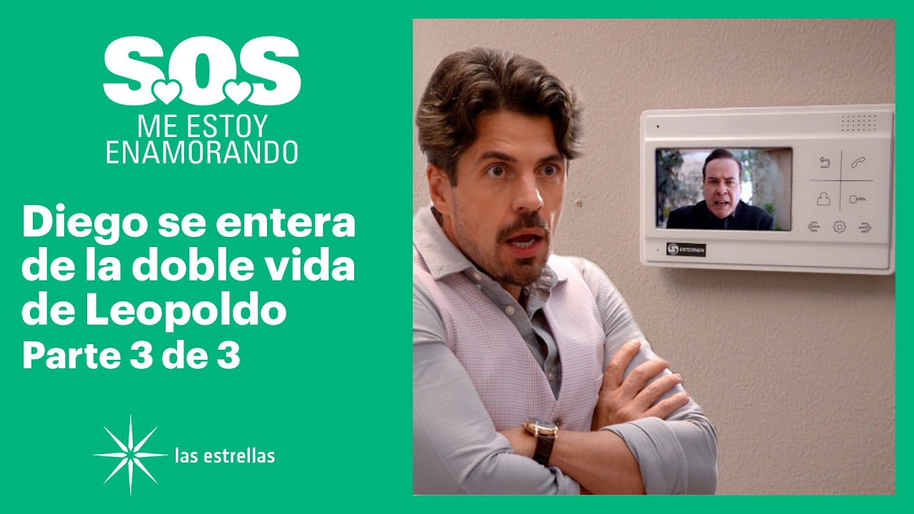 S.O.S Me estoy enamorando 3/3: Diego descubre la infidelidad de Leopoldo   C-32