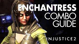 ENCHANTRESS Beginner Combo Guide - Injustice 2