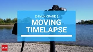 Create Your Moving Timelapse with Zhiyun Crane 2 | By Valentina Dang