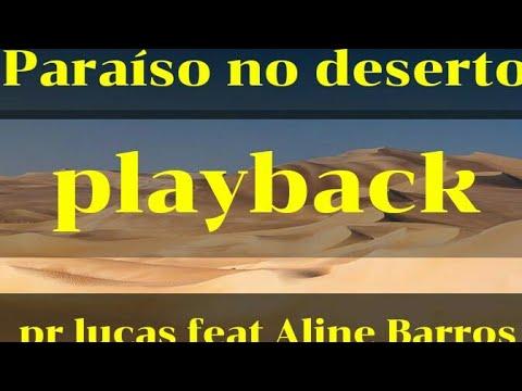 Paraiso No Deserto Playback Pr Lucas Feat Aline Barros Youtube