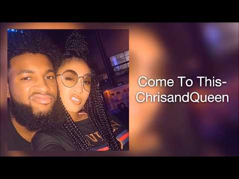 COME TO THIS- ChrisandQueen (AUDIO MUSIC VIDEO)