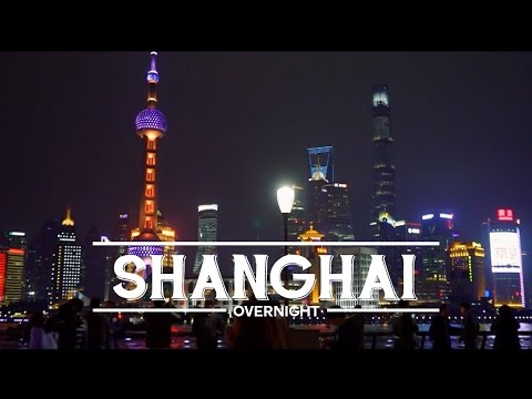 Best Things to Do in Shanghai - Overnight City Guide