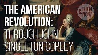 The American Revolution: The Art of John Singleton Copley