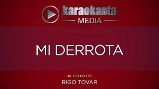 Karaokanta - Rigo Tovar - Mi derrota