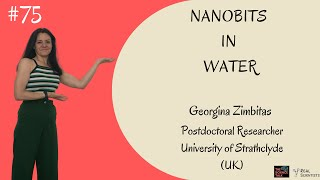 Nanobits in Water ft. Georgina Zimbitas | #75 Under the Microscope