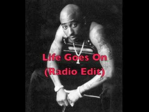 2Pac   Life Goes On Radio Edit